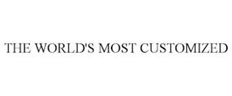 THE WORLD'S MOST CUSTOMIZED