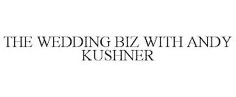 THE WEDDING BIZ WITH ANDY KUSHNER