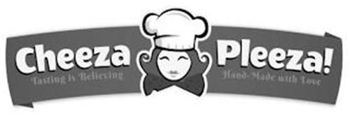 CHEEZA PLEEZA TASTING IS BELIEVING HAND-MADE WITH LOVE