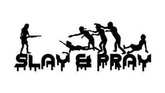 SLAY & PRAY