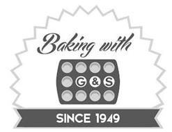 BAKING WITH G&S SINCE 1949