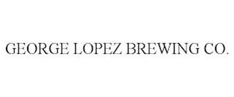 GEORGE LOPEZ BREWING CO.
