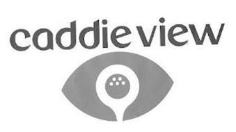CADDIE VIEW