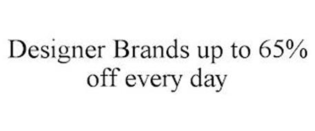 DESIGNER BRANDS UP TO 65% OFF EVERY DAY