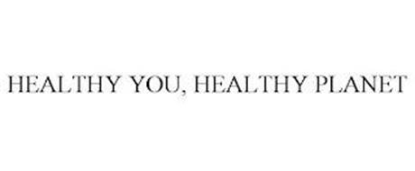 HEALTHY YOU, HEALTHY PLANET