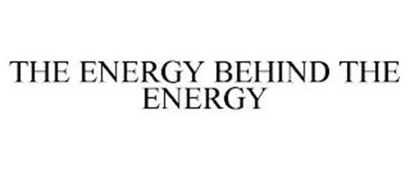 THE ENERGY BEHIND THE ENERGY
