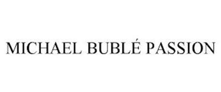 MICHAEL BUBLÉ PASSION