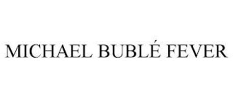 MICHAEL BUBLÉ FEVER