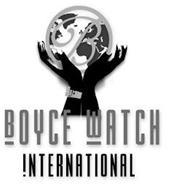 BOYCE WATCH INTERNATIONAL B