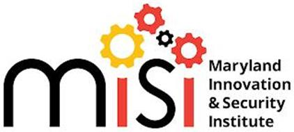 MISI MARYLAND INNOVATION & SECURITY INSTITUTE