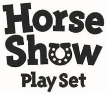 HORSE SHOW PLAY SET