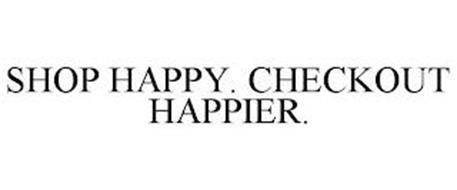 SHOP HAPPY. CHECKOUT HAPPIER.