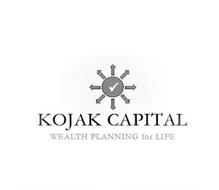 KOJAK CAPITAL WEALTH PLANNING FOR LIFE
