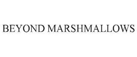 BEYOND MARSHMALLOWS
