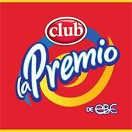 CLUB LA PREMIO DE EBC