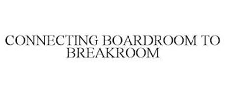 CONNECTING BOARDROOM TO BREAKROOM