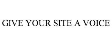 GIVE YOUR SITE A VOICE