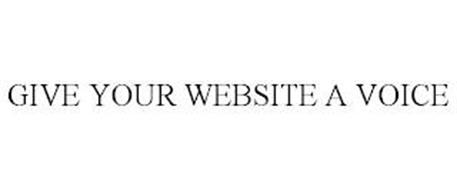 GIVE YOUR WEBSITE A VOICE