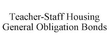 TEACHER-STAFF HOUSING GENERAL OBLIGATION BONDS