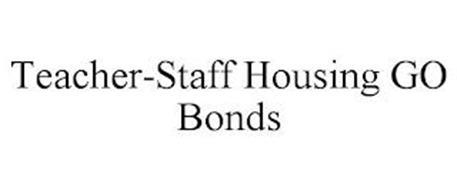 TEACHER-STAFF HOUSING GO BONDS