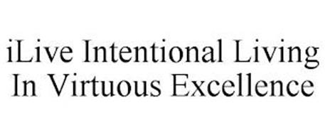 ILIVE INTENTIONAL LIVING IN VIRTUOUS EXCELLENCE