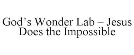 GOD'S WONDER LAB JESUS DOES THE IMPOSSIBLE
