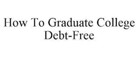 HOW TO GRADUATE COLLEGE DEBT-FREE