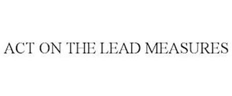 ACT ON THE LEAD MEASURES