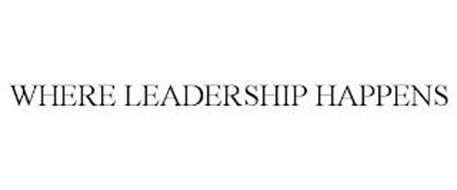 WHERE LEADERSHIP HAPPENS