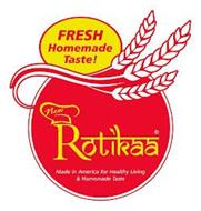 NEW ROTIKAA MADE IN AMERICA FOR HEALTHYLIVING & HOMEMADE TASTE FRESH HOMEMADE TASTE!
