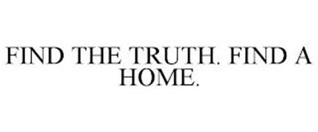 FIND THE TRUTH. FIND A HOME.