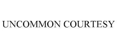 UNCOMMON COURTESY