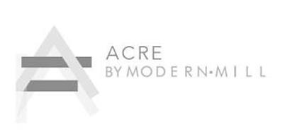 A ACRE BY MODERN MILL