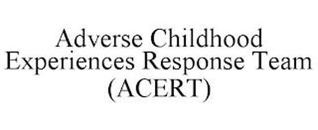 ADVERSE CHILDHOOD EXPERIENCES RESPONSE TEAM (ACERT)