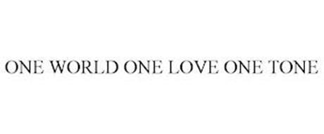 ONE WORLD ONE LOVE ONE TONE