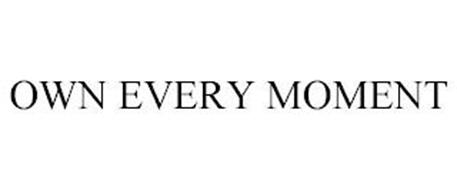 OWN EVERY MOMENT