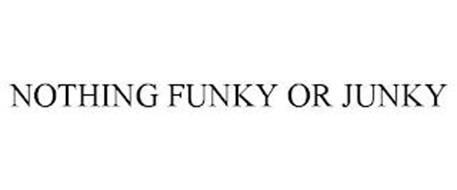 NOTHING FUNKY OR JUNKY