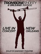 TROMBONESHORTY & ORLEANS AVENUE LIVE IN CONCERT NEW ORLEANS 04.27.19 SAENGER THEATRE