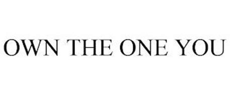 OWN THE ONE YOU