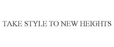 TAKE STYLE TO NEW HEIGHTS