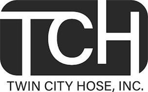 TCH TWIN CITY HOSE, INC.