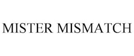 MISTER MISMATCH