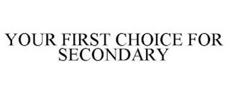 YOUR FIRST CHOICE FOR SECONDARY