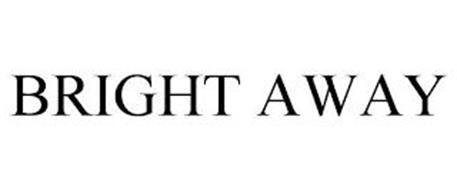 BRIGHT AWAY