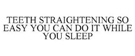 TEETH STRAIGHTENING SO EASY YOU CAN DO IT WHILE YOU SLEEP