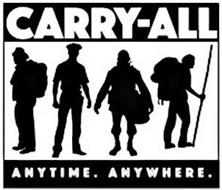 CARRY-ALL ANYTIME. ANYWHERE.