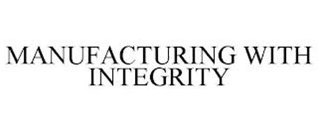 MANUFACTURING WITH INTEGRITY
