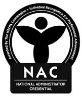 NAC NATIONAL ADMINISTRATOR CREDENTIAL AWARDED BY THE NECPA COMMISSION INDIVIDUAL RECOGNITION FOR PROFESSIONAL ADVANCEMENT