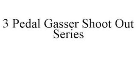 3 PEDAL GASSER SHOOT OUT SERIES