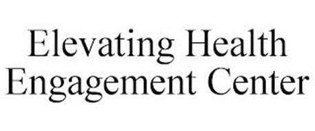 ELEVATING HEALTH ENGAGEMENT CENTER